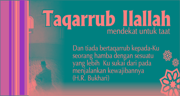 Makna Taqarrub Illallah bagi kita